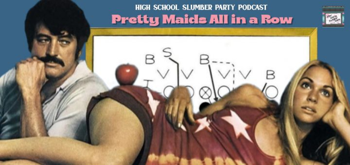 High School Slumber Party #172 – Pretty Maids All in a Row (1971)
