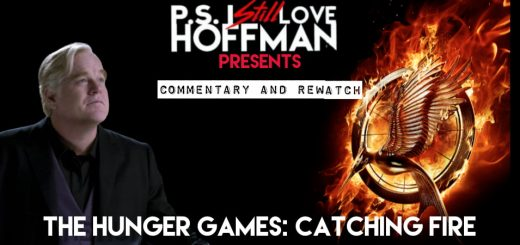 P.S. I Still Love Hoffman #049 – The Hunger Games: Catching Fire (2013)
