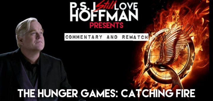 P.S. I Still Love Hoffman #049 – The Hunger Games: Catching Fire (2013)