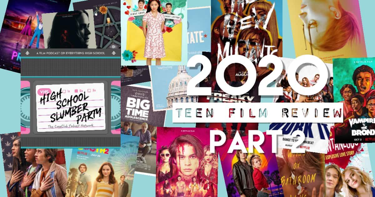 High School Slumber Party #180 – 2020 Teen Movie Review Part 2