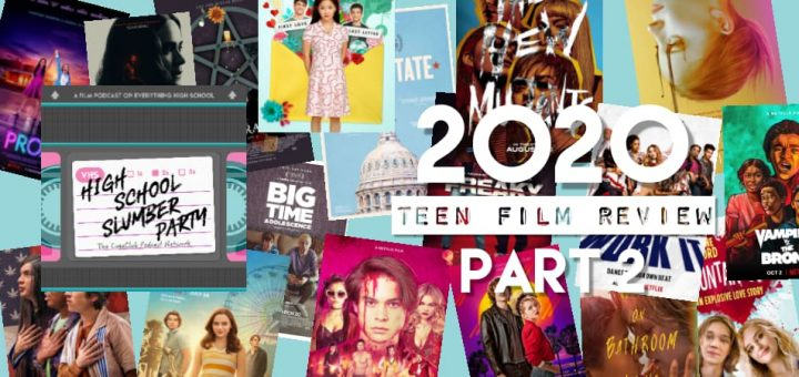 High School Slumber Party #180 – 2020 Teen Movie Review Part 2