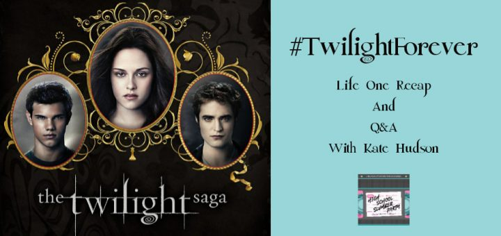 High School Slumber Party #181 – #TwilightForever Q and A with Kate Hudson