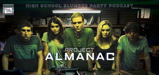 High School Slumber Party #182 – Project Almanac (2015)