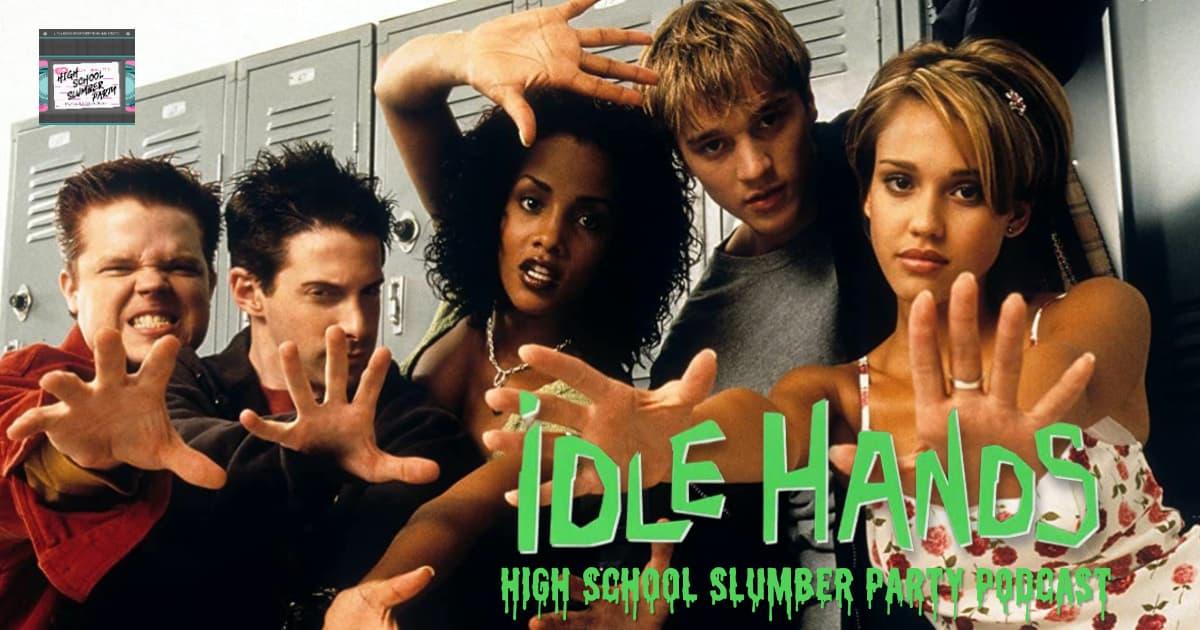 High School Slumber Party #183 – Idle Hands (1999)