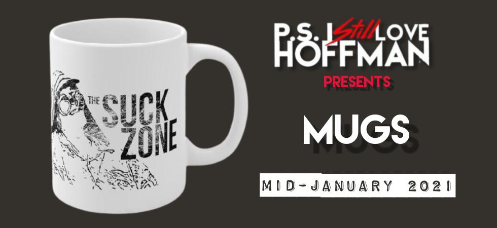 P.S. I Still Love Hoffman #052 – Mugs
