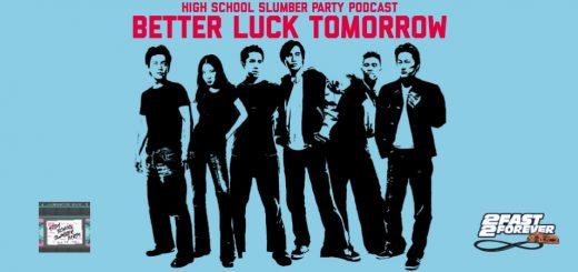 High School Slumber Party #184 – Better Luck Tomorrow (2002)