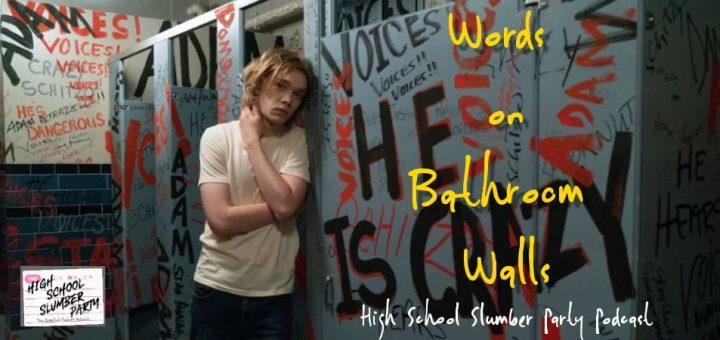High School Slumber Party #185 – Words on Bathroom Walls (2020)