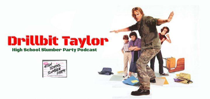 High School Slumber Party #186 – Drillbit Taylor (2008)