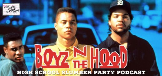High School Slumber Party #190 – Boyz n the Hood