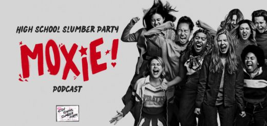 High School Slumber Party #193 – Moxie (2021)
