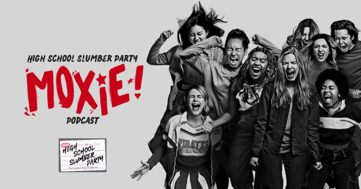 High School Slumber Party #193 – Moxie (2021)