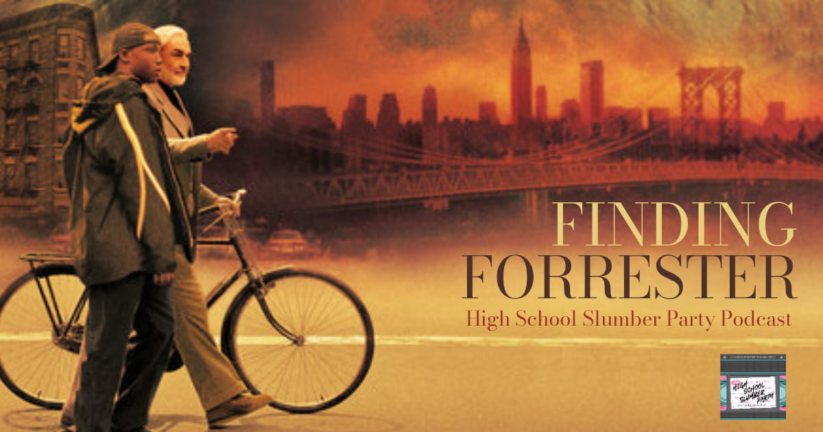 High School Slumber Party #195 – Finding Forrester (2002)