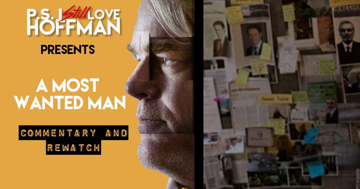 P.S. I Still Love Hoffman #057 – A Most Wanted Man (2014)