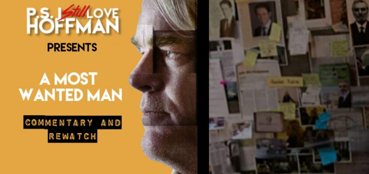 P.S. I Still Love Hoffman #057 – A Most Wanted Man (2014)