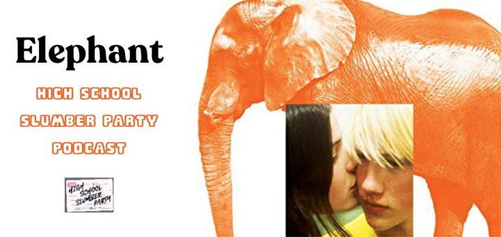 High School Slumber Party #197 – Elephant (2003)