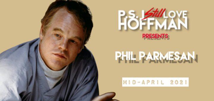 P.S. I Still Love Hoffman #058 – Phil Parmesan