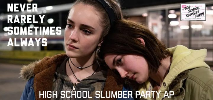 High School Slumber Party AP – Never Rarely Sometimes Always (2020)