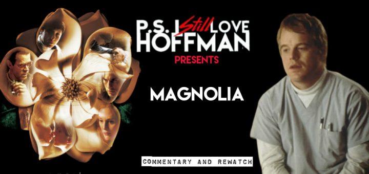P.S. I Still Love Hoffman #059 – Magnolia (1999)