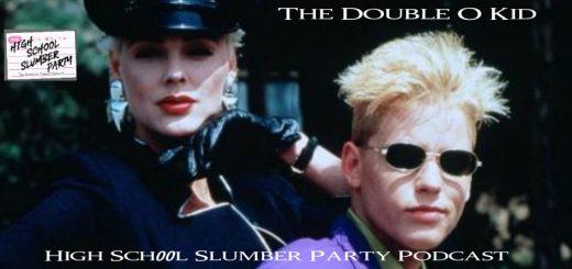 High School Slumber Party #210 – The Double O Kid (1992)