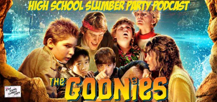 High School Slumber Party #213 – The Goonies (1985)