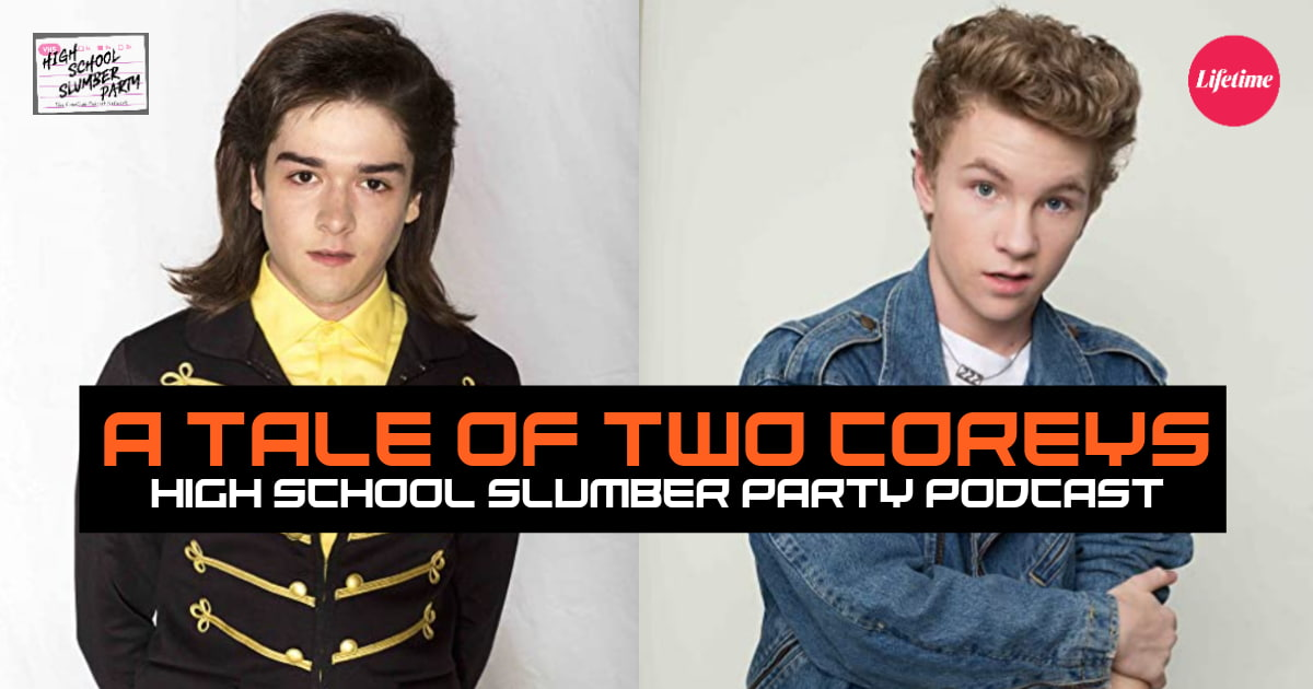 High School Slumber Party #214  –  A Tale of Two Coreys (2019)