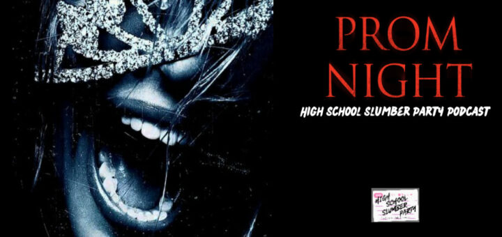 High School Slumber Party #216 – Prom Night (2008)