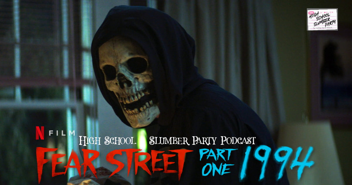 High School Slumber Party #223  –  Fear Street Part One: 1994 (2021)