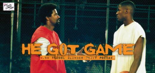 High School Slumber Party #227 – He Got Game (1998) Part 2