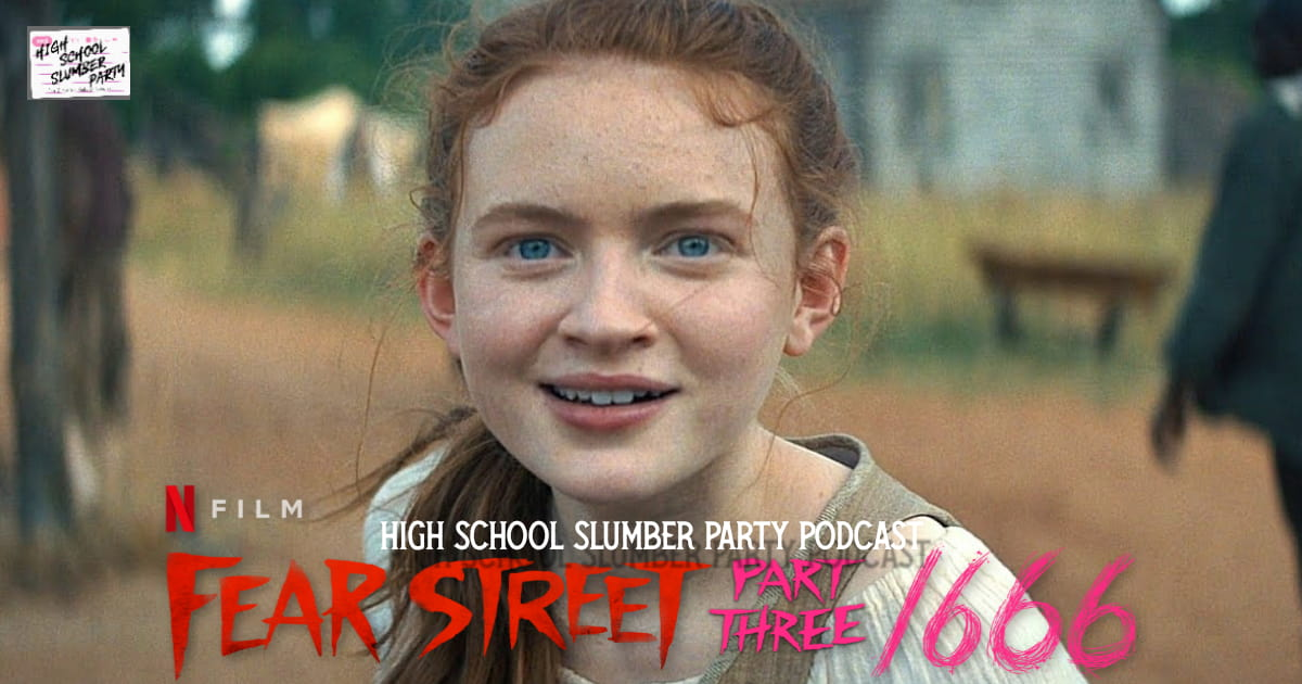 High School Slumber Party #228  –  Fear Street Part 3: 1666 (2021)
