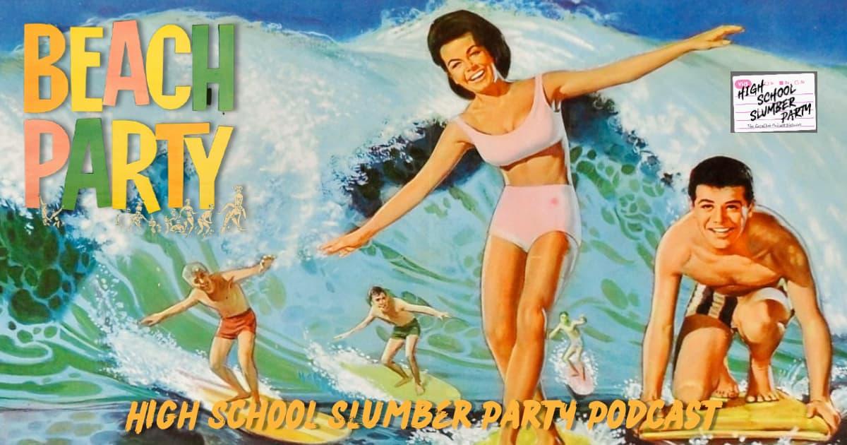 High School Slumber Party #229  –  Beach Party (1963)