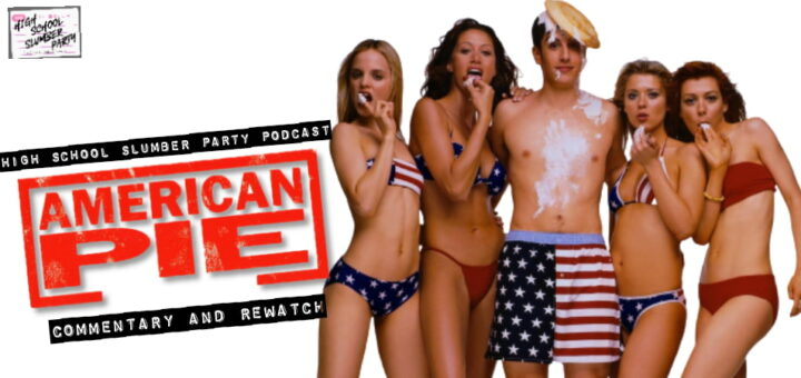 High School Slumber Party #231 – American Pie (1999) Commentary and Rewatch