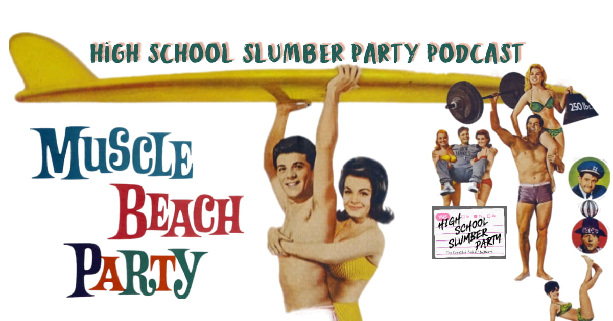 High School Slumber Party #233  – Muscle Beach Party (1964)