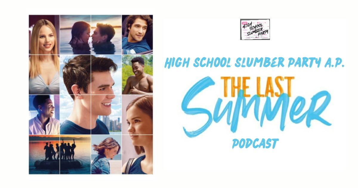High School Slumber Party AP  – The Last Summer (2019)