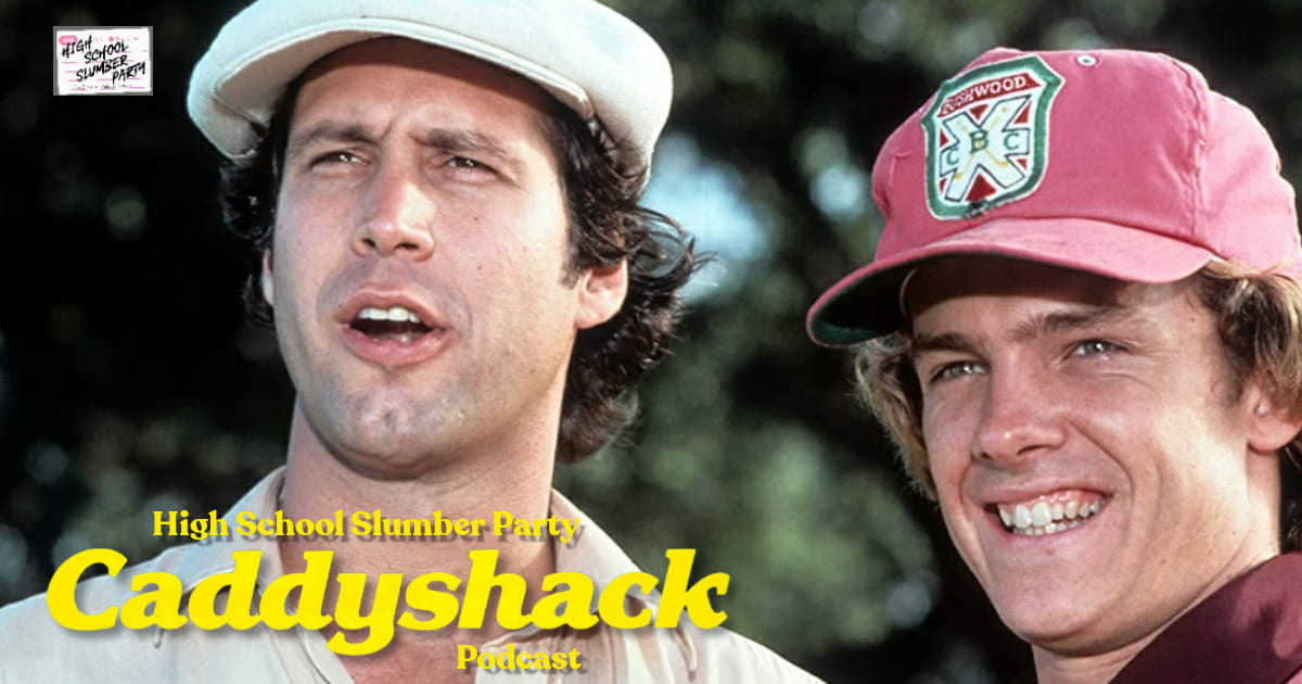 High School Slumber Party #239  – Caddyshack (1980)