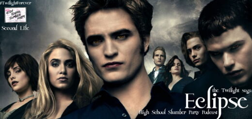 High School Slumber Party #240 – The Twilight Saga: Eclipse (2010) Second Life part 1