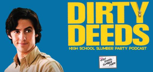 High School Slumber Party #246 – Dirty Deeds (2005)