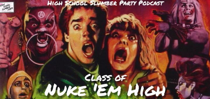 High School Slumber Party #247 – Class of Nuke 'Em High