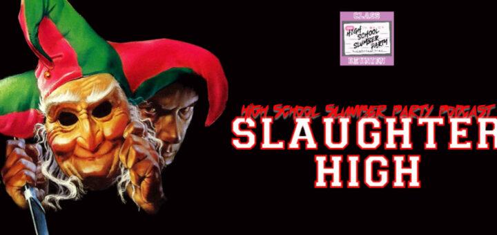 High School Slumber Party #249 – Slaughter High (1986)