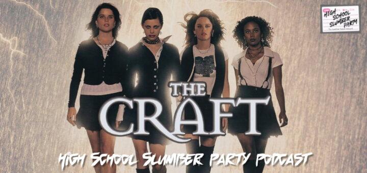 High School Slumber Party #250 – The Craft (1996)