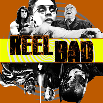 Reel Bad: A Podcast About Bad Movies