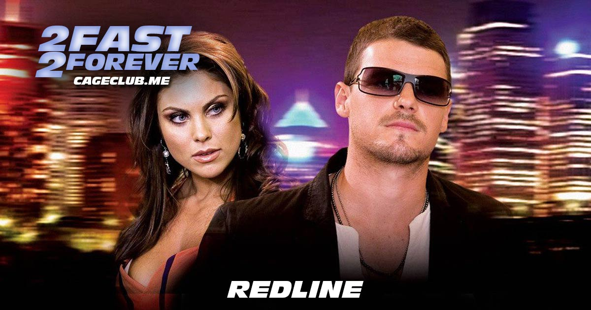 2 Fast 2 Forever #203 – Redline (2007)