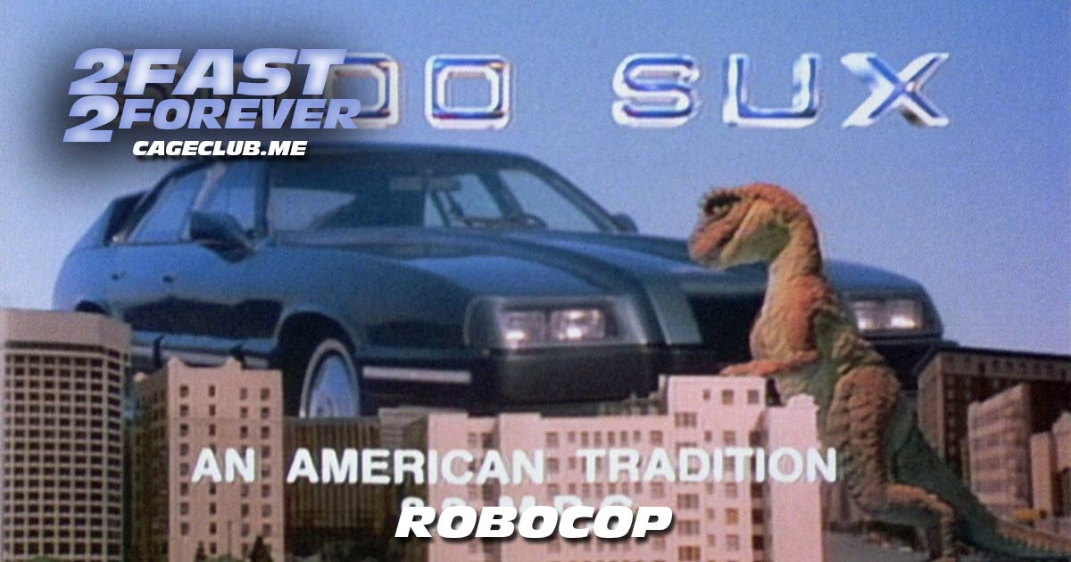 2 Fast 2 Forever #116 – RoboCop (1987)