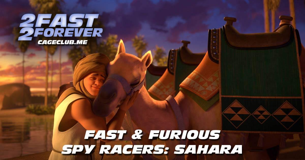 2 Fast 2 Forever #158 – Fast & Furious Spy Racers: Sahara