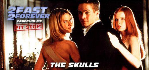 2 Fast 2 Forever #069 – The Skulls (2000)
