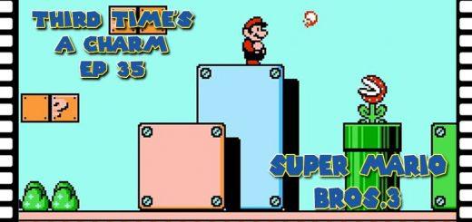 Third Time's A Charm #035 – Super Mario Bros. 3