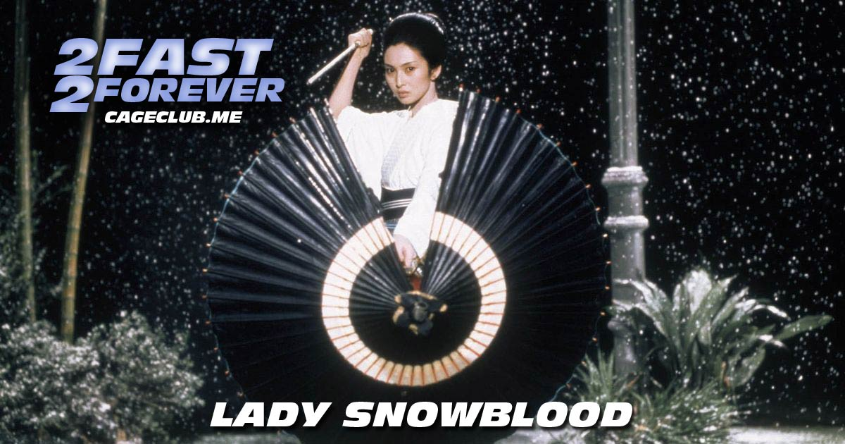 2 Fast 2 Forever #170 – Lady Snowblood (1973)