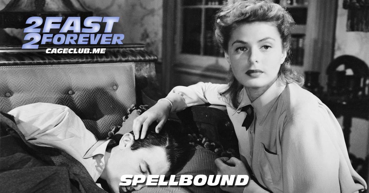 2 Fast 2 Forever #148 – Spellbound (1945)