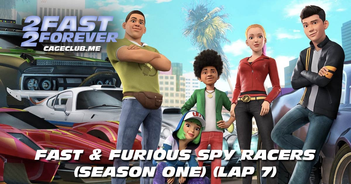 2 Fast 2 Forever #134 – Fast & Furious Spy Racers (Lap 7)
