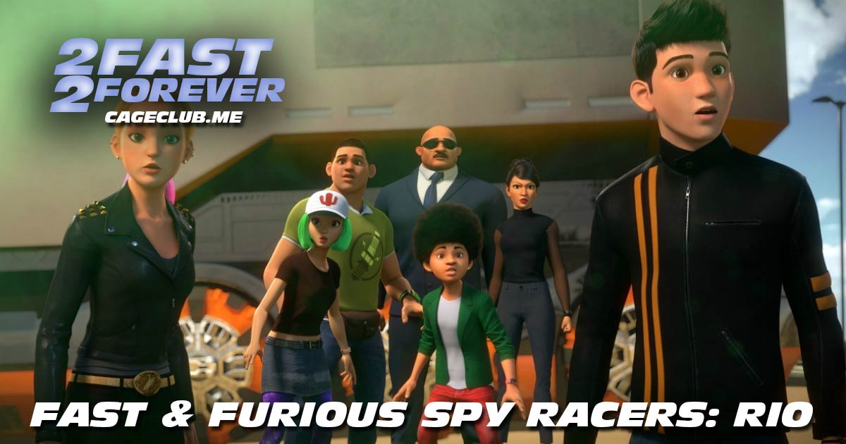 2 Fast 2 Forever #135 – Fast & Furious Spy Racers: Rio