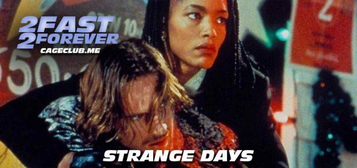 2 Fast 2 Forever #127 – Strange Days (1995)